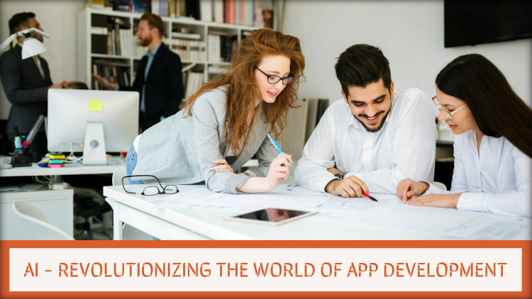 AI – Revolutionizing The World of App Development