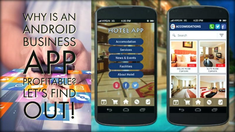 Why is An Android Business App Profitable? Let's Find Out!