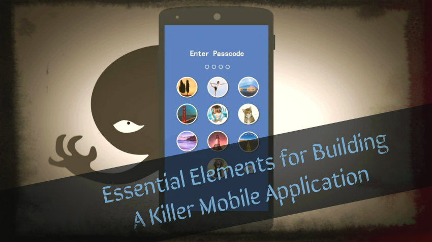 Essential Elements for Building A Killer Mobile Application